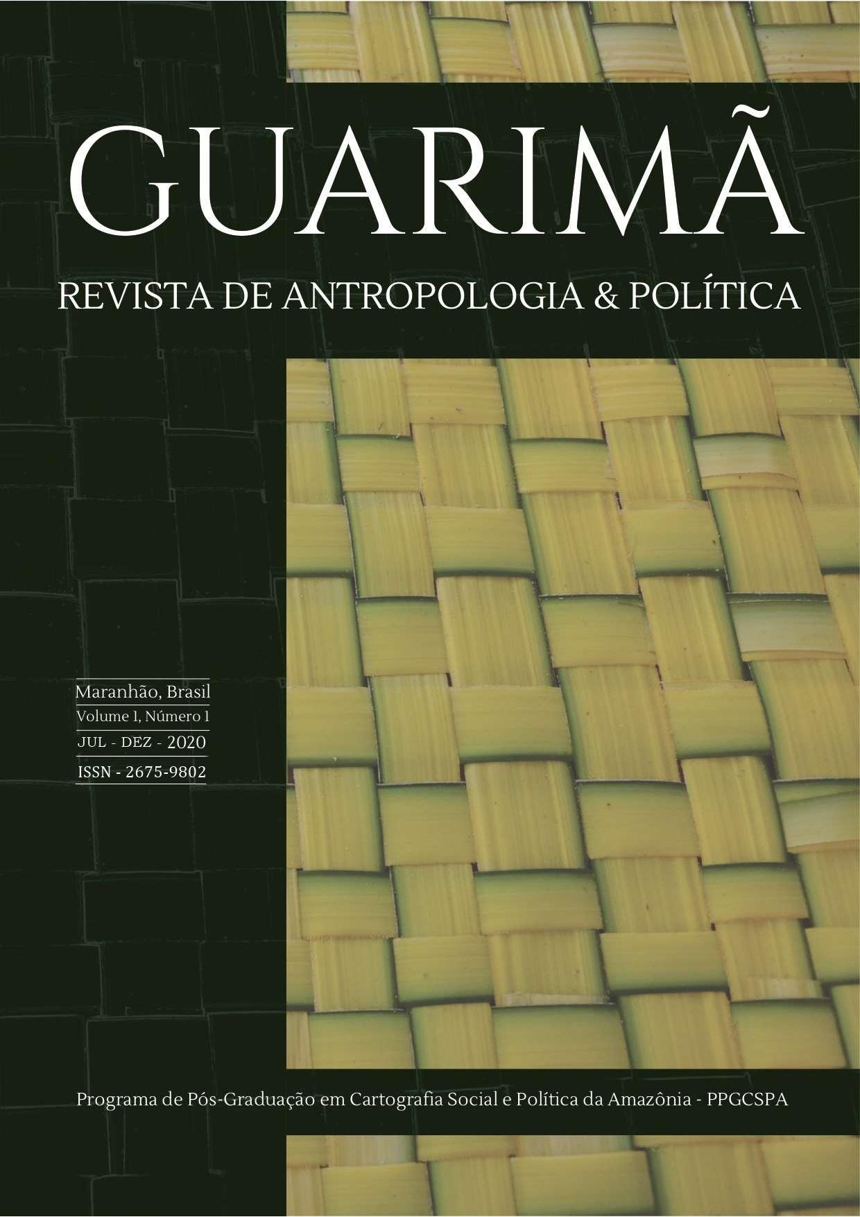 Visualizar v. 1 n. 1 (2020): GUARIMÃ – REVISTA DE ANTROPOLOGIA & POLÍTICA